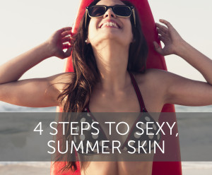 3-steps-to-sexy-summer-skin